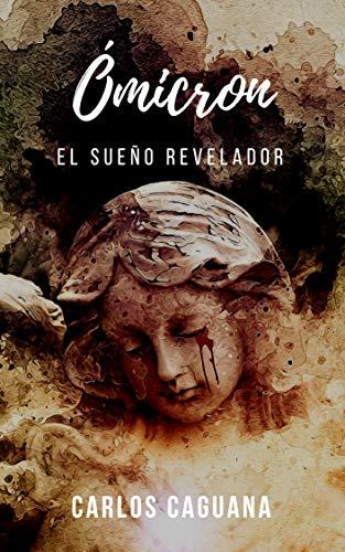 Ómicron: El sueño revelador por Carlos Caguana