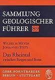 Sammlung geologischer Führer, Bd.89, Das Rheintal zwischen Bingen und Bonn - Wilhelm Meyer