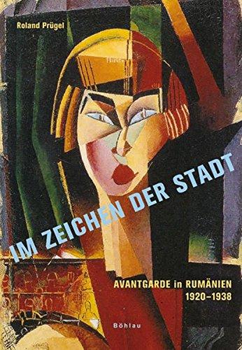(Im Zeichen der Stadt: Avantgarde in Rumänien (1920–1930) (Studien zur Kunst, Band 6))