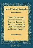 Tarif D'Honoraires Des Avocats Pour La Cour Du Banc de la Reine (En Appel), La Cour Supérieure Et La Cour de Circuit (Classic Reprint)...