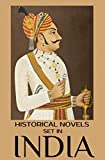 4 Historical Novels Set in India: Anthology