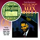 Ain't It Nice: The Recordings Of Alex Hill, Vol. 1 - 1928-1934