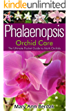 Phalaenopsis Orchid Care: The Ultimate Pocket Guide to Moth Orchids (English Edition)