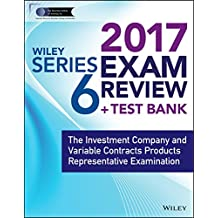 Wiley FINRA Series 6 Exam Review 2017: The Investment Company and Variable Contracts Products Representative Examination (English Edition)