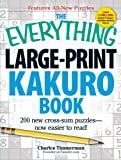 The Everything Large-Print Kakuro Book: 200 new cross-sum puzzlesnow easier to read! (Everything Series)