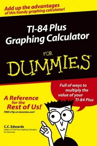 TI-84 Plus Graphing Calculator For Dummies (For Dummies (Lifestyles Paperback)) by Edwards, C. C. (2004) Paperback