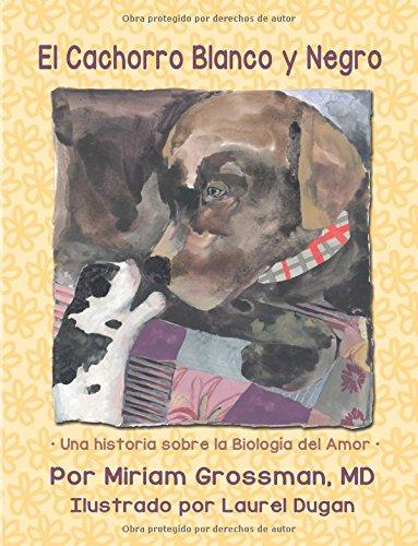 El Cachorro Blanco y Negro par Miriam Grossman MD