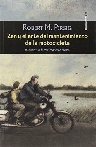 Zen Y El Arte Del Mantenimiento De La Motocicleta (Narrativa Sexto Piso) por Robert M. Pirsig