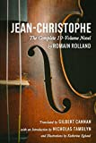 Jean-Christophe by Romain Rolland (The Complete 10-Volume Novel), Translated by Gilbert Cannan, with an Introduction by Nicholas Tamblyn, and Illustrations by Katherine Eglund