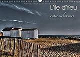 L'île d'Yeu entre ciel et mer - Découvrez une des plus belles îles de France. Calendrier mural A3 horizontal