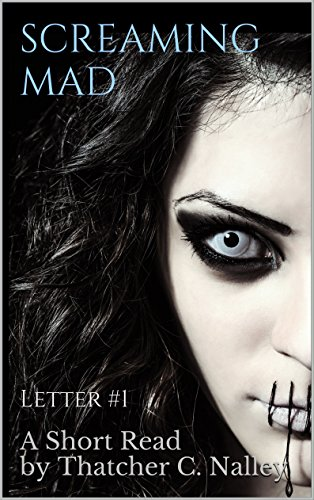 Screaming Mad: Letter #1 (Letters From The Looney Bin) (English ()
