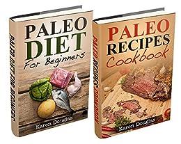 "(2 Book Bundle) ""Paleo For Beginners"" and ""Easy Paleo Recipes"" (Paleo Diet Recipes) (English Edition) von [Douglas, Karen]"