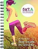 5x7.A Erste Schritte im Glauben: 5x7 Ein Basiskurs. Fünf Wochen mal sieben Tage (GGE-Basiskurs)
