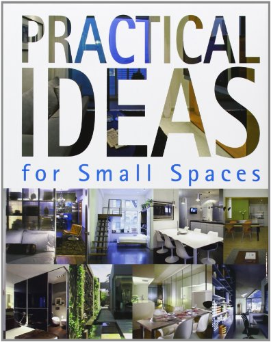 Practical Ideas for Small Spaces