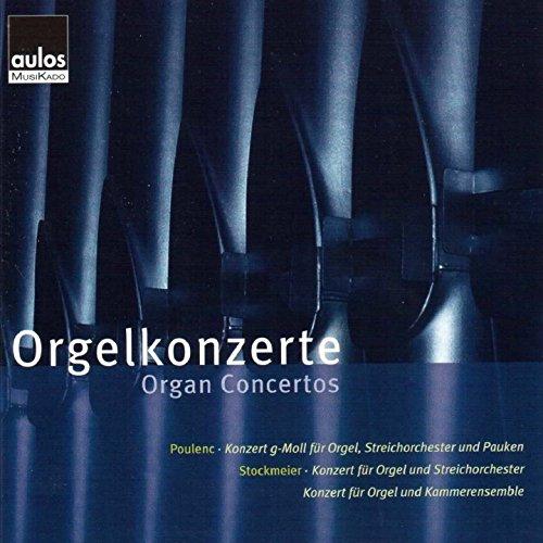 Poulenc - Stockmeier: Orgelkonzerte