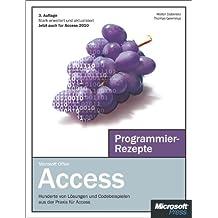 Microsoft Access Programmierrezepte: Hunderte von Lösungen und Codebeispielen aus der Praxis für Access