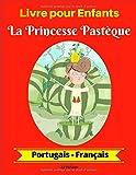 Livre pour Enfants : La Princesse Pastèque (Portugais-Français)...