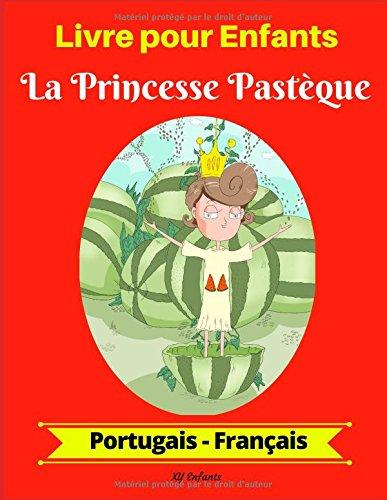 Livre pour Enfants : La Princesse Pastèque (Portugais-Français)