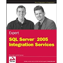 Expert SQL Server 2005 Integration Services by Brian Knight (2007-05-29)