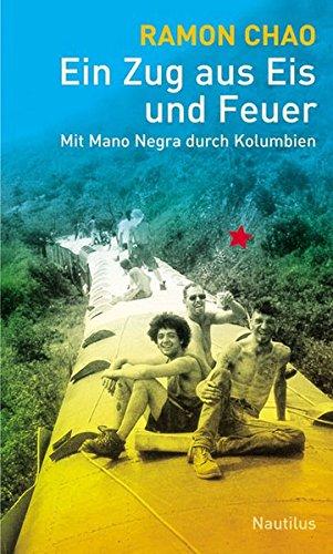 Ein Zug aus Eis und Feuer: Mit Mano Negra durch Kolumbien