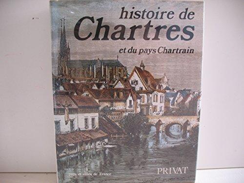 Histoire de Chartres et du pays chartrain (Pays et villes de France) (French Edition)