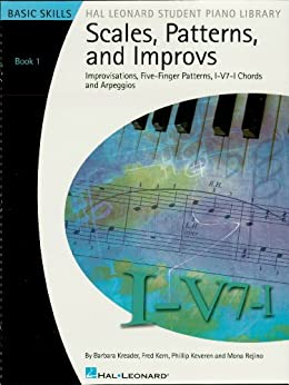 Scales, Patterns and Improvs - Book 1: Improvisations, Five-Finger Patterns, I-V7-I Chords and Arpeggios (Hal Leonard Student Piano Library (Songbooks)) von [Kern, Fred, Kreader, Barbara, Keveren, Phillip, Rejino, Mona]