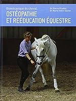 Biomécanique du cheval, ostéopathie et rééducation équestre de Pierre Pradier