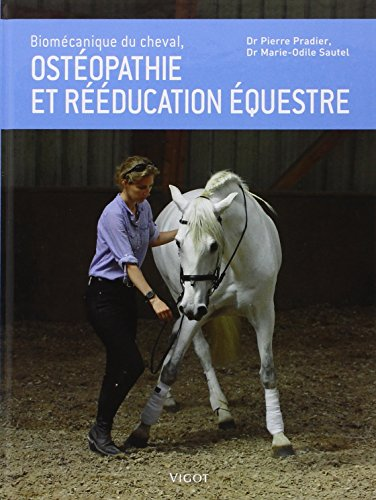 Biomcanique du cheval, ostopathie et rducation questre