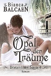 Opal der Träume (Dreamtime Saga 4)