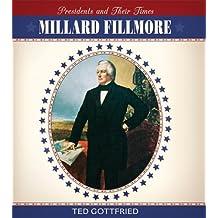 Millard Fillmore (Presidents & Their Times)
