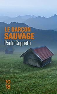 Le garçon sauvage : Carnet de montagne par Paolo Cognetti