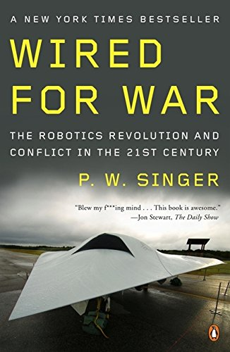 wired-for-war-the-robotics-revolution-and-conflict-in-the-21st-century