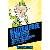 Gluten Free Fitness: 7 Reasons Your Diet Sucks & Why You Should Quit (Gluten Free Fitness Mastery Series Book 6) (English Edition)