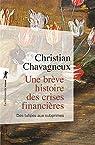 Une brève histoire des crises financières par Chavagneux