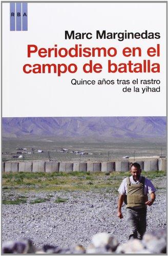 Periodismo en el campo de batalla (OTROS NO FICCIÓN) por MARC MARGINEDAS