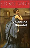 Valentine (Annoté) (French Edition)