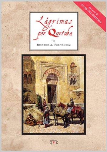 Lágrimas por Qurtuba por Ricardo Antonio Fernández González
