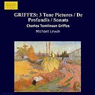 Griffes: 3 Tone Pictures / De Profundis / Sonata
