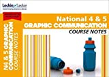 National 4/5 Graphic Communication Course Notes (Course Notes for SQA Exams)