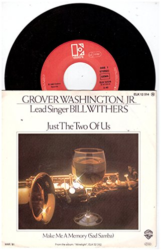 Grover Washington, Jr. and [Lead Singer] Bill Withers - Just The Two Of Us / Make Me A Memory (Sad Samba) 7