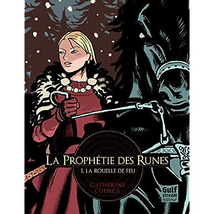 La Prophétie des Runes - tome 1 La Rouelle de feu (1)