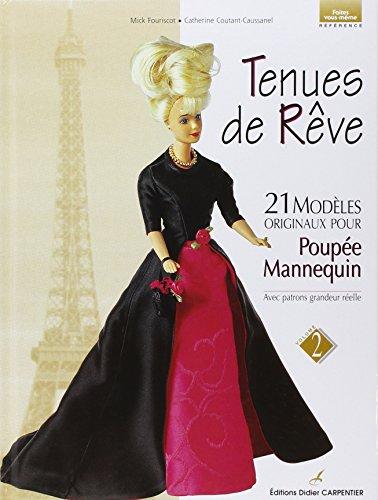 Tenues de rêve, tome 2 : 21 modèles originaux pour poupée-mannequin par Mick Fouriscot