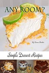 Any Room? Simple Dessert Recipes by Mrs. Diana K. Bricker (2012-11-13)