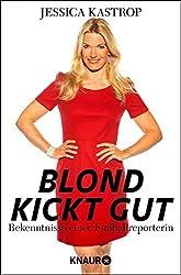 Blond kickt gut: Bekenntnisse einer Fußballreporterin
