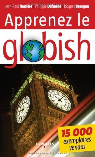 Apprenez le globish : L'anglais all�...