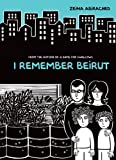 Front cover for the book I Remember Beirut by Zeinia Abirached
