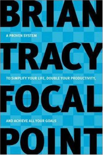 focal-point-a-proven-system-to-simplify-your-life-double-your-productivity-and-achieve-all-your-goal