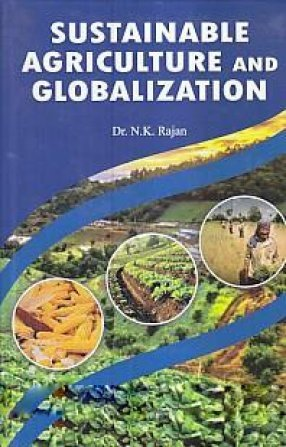 Sustainable Agriculture and Globalizatio por N. K Rajan