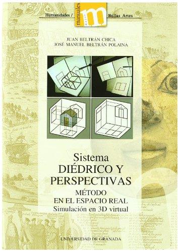 Sistema Diedrico Y Perspectivas - Metodo En El Espacio Real (Manuales Major Humanidades)