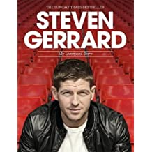 Steven Gerrard: My Liverpool Story (Campbell and Carter)